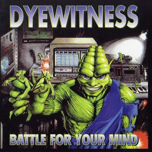 Dyewitness альбом Battle for your Mind