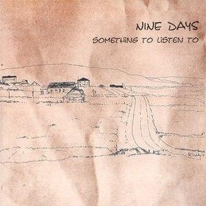 Nine Days альбом Something to Listen To