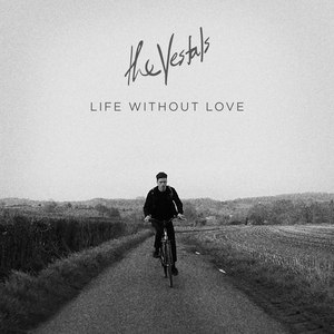 The Vestals альбом Life Without Love