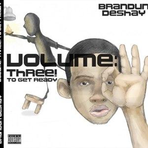 BrandUn Deshay альбом Volume: Three! To Get Ready