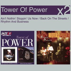 Tower of Power альбом Ain't Nothin' Stoppin' Us Now / Back On The Streets