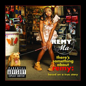 Remy Ma альбом There's Something About Remy: Based on a True Story