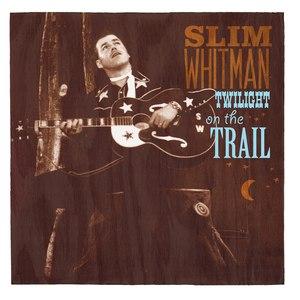 Slim Whitman альбом Twilight on the Trail