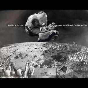 Kubrick's Cube альбом Last Rave On the Moon