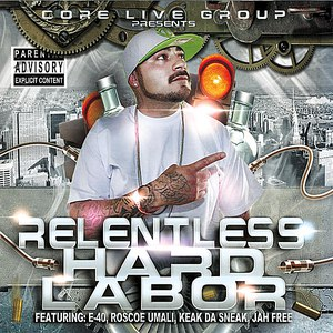 Relentless альбом Hard Labor (Core Live Group Presents)