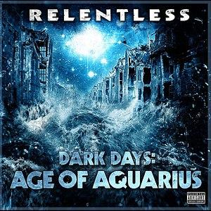 Relentless альбом Dark Days: Age of Aquarius