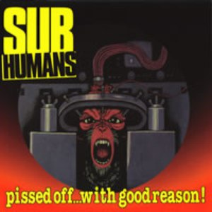 The Subhumans альбом Pissed Off... With Good Reason