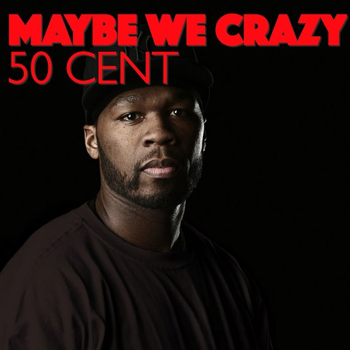 50 Cent альбом Maybe We Crazy