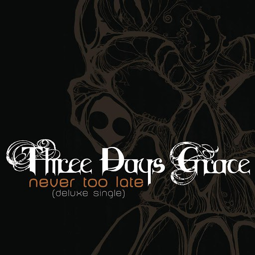 Three Days Grace альбом Never Too Late