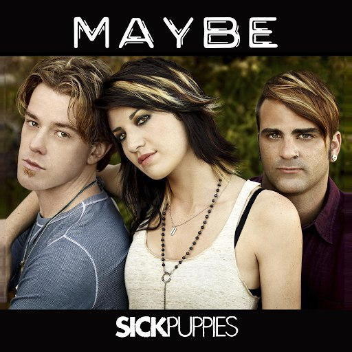 Sick Puppies альбом Maybe
