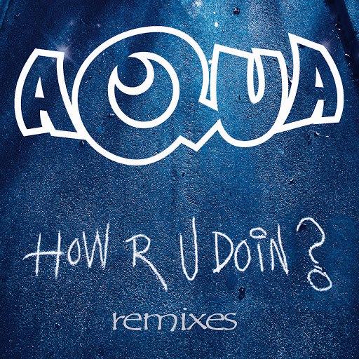 AQUA альбом How R U Doin? (Remixes)