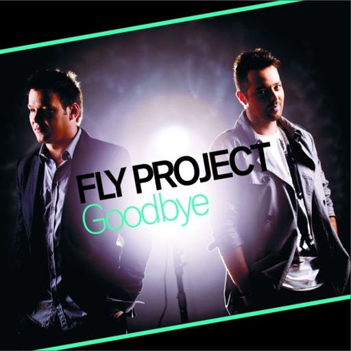 Fly Project альбом Goodbye (Radio Edit)