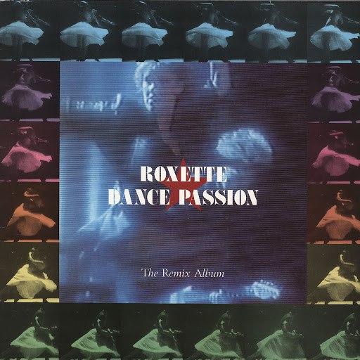 Roxette альбом Dance Passion - The Remix Album
