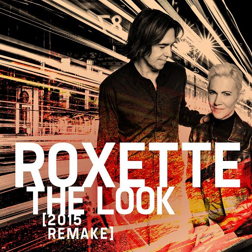 Roxette альбом The Look (2015 Remake)