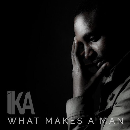 IKA альбом What Makes a Man