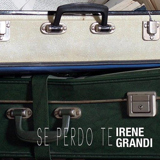 Irene Grandi альбом Se perdo te