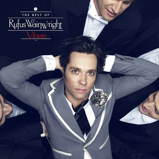 Rufus Wainwright альбом Vibrate: The Best Of