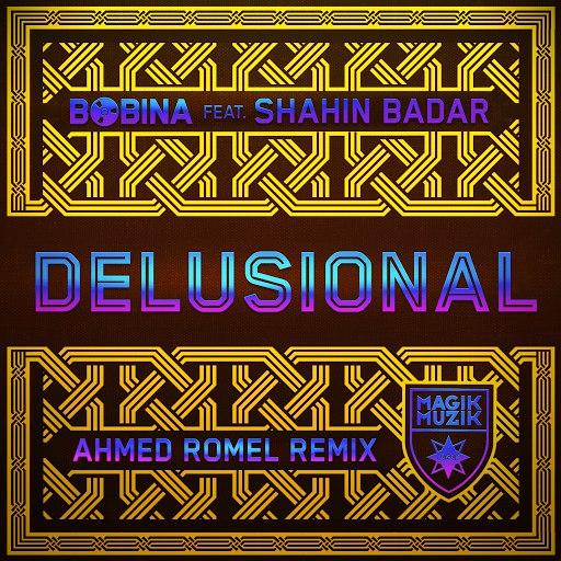 Bobina альбом Delusional (Ahmed Romel Remix)