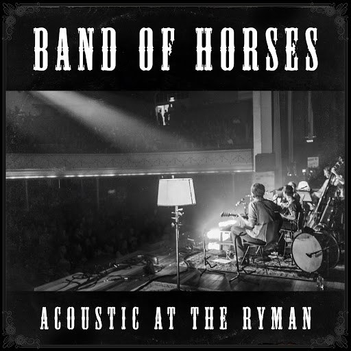 Band Of Horses альбом Acoustic At The Ryman