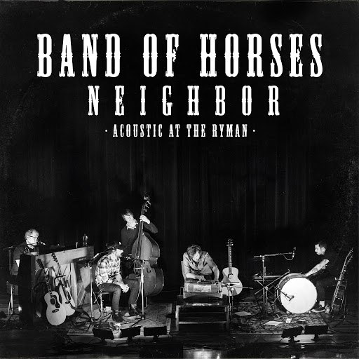 Band Of Horses альбом Neighbor (Acoustic At The Ryman)