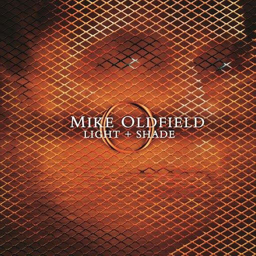 MIKE OLDFIELD альбом Light and Shade (International Version)