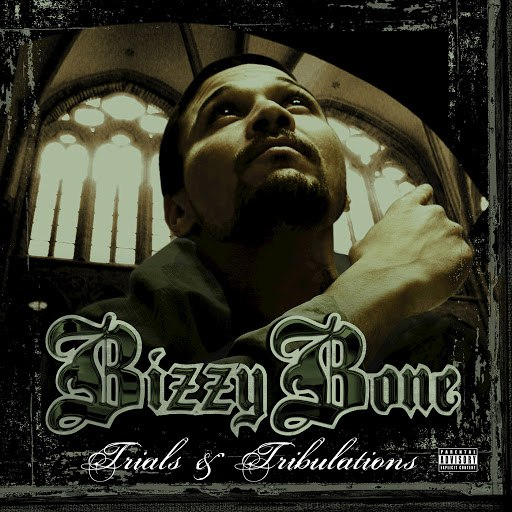 Bizzy Bone альбом Trials & Tribulations