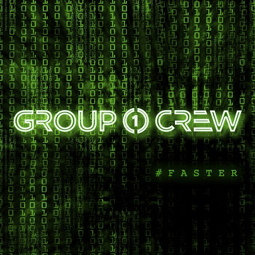 Group 1 Crew альбом #FASTER