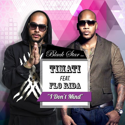 Тимати альбом I Don't Mind (feat. Flo Rida)
