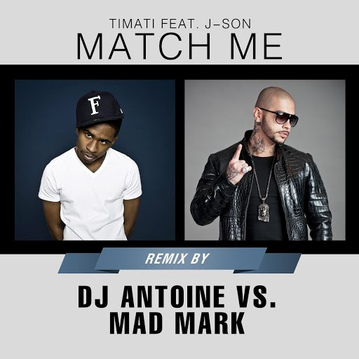 Тимати альбом Match Me (feat. J-Son) [Remix By DJ Antoine vs Mad Mark]