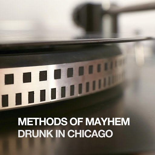 Methods of Mayhem альбом Drunk In Chicago