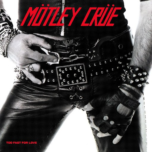 Mötley Crüe альбом Too Fast for Love