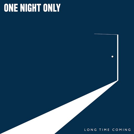 One Night Only альбом Long Time Coming