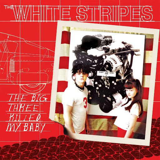 The White Stripes альбом The Big Three Killed My Baby