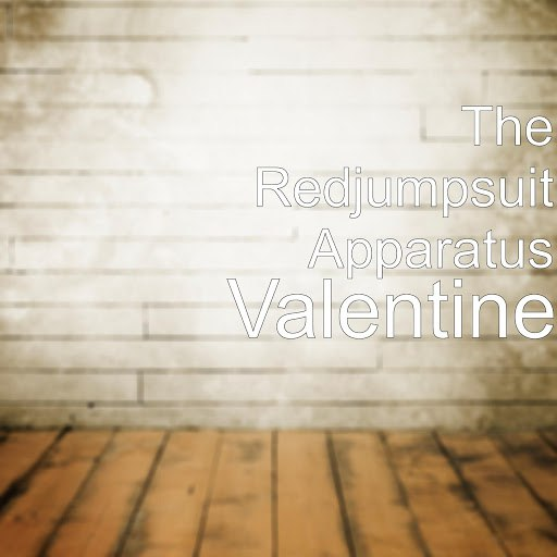 The Red Jumpsuit Apparatus альбом Valentine