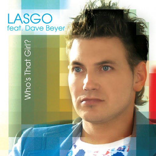Lasgo альбом Who's That Girl ? (feat. Dave Beyer)