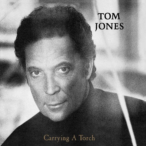 Tom Jones альбом Carrying a Torch