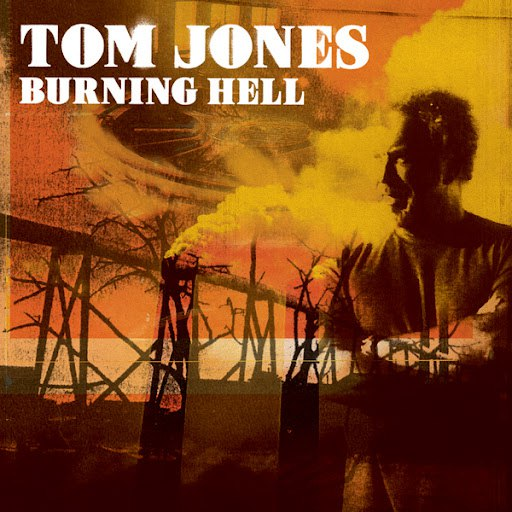 Tom Jones альбом Burning Hell