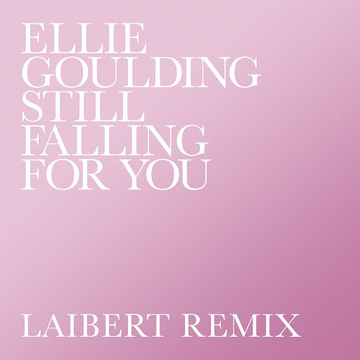 Ellie Goulding альбом Still Falling For You (Laibert Remix)