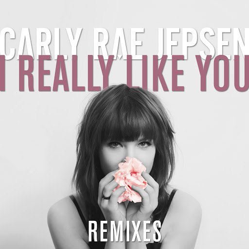 Carly Rae Jepsen альбом I Really Like You (Remixes)