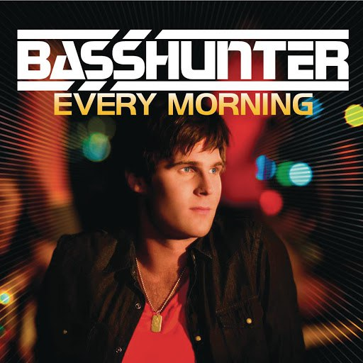 Basshunter альбом Every Morning