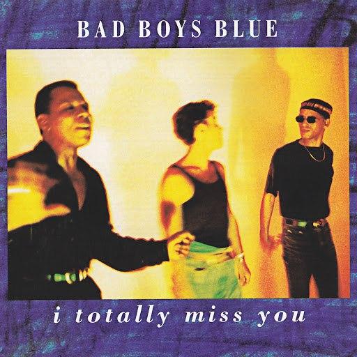Bad boys blue альбом I Totally Miss You