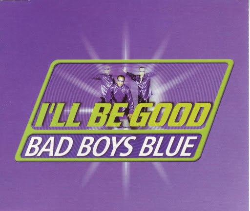 Bad boys blue альбом I'll Be Good