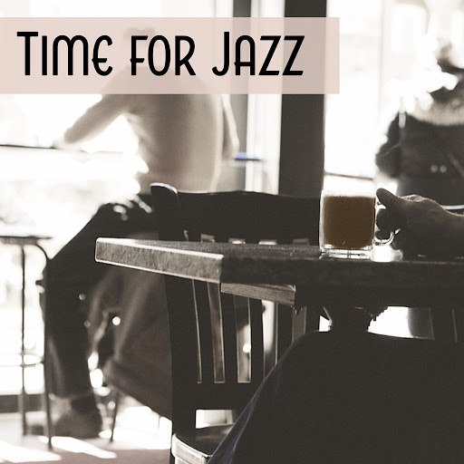 Vintage Cafe альбом Time for Jazz – Chilled Music, Cafe Time, Shades of Jazz, Calming Sounds