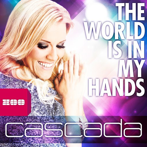 Cascada альбом The World Is in My Hands (Remixes)
