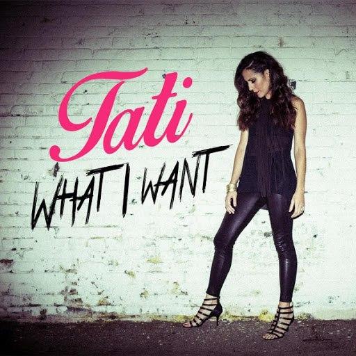 Tati album What I Want