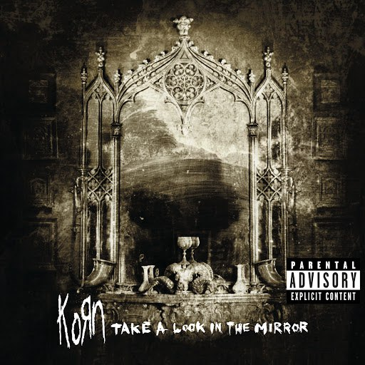Korn альбом Take A Look In The Mirror