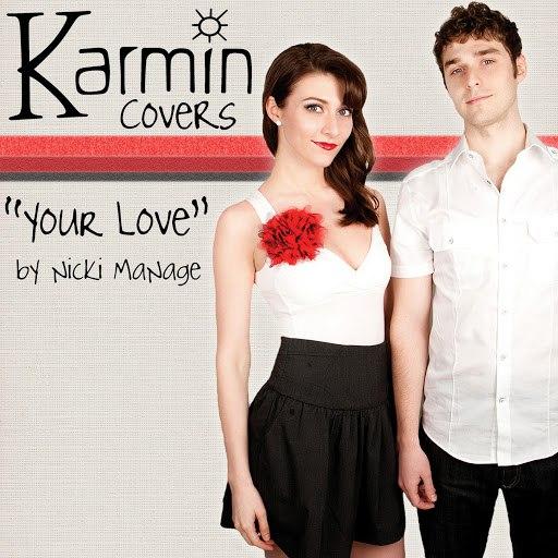 Karmin альбом Your Love [origninally by Nicki Minaj]
