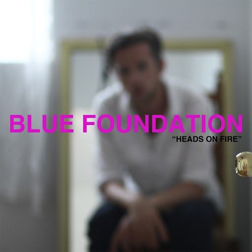 Blue Foundation альбом Heads on Fire (feat. Zeds Dead)