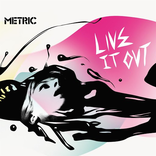 Metric альбом Live It Out