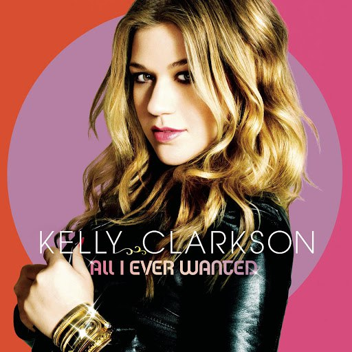 Kelly Clarkson альбом All I Ever Wanted (Deluxe Edition)